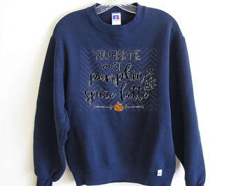 You Had Me at Pumpkin Spice Lattes Sweatshirt