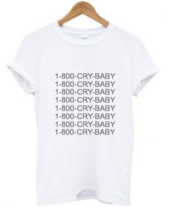 1800 Cry Baby T Shirt