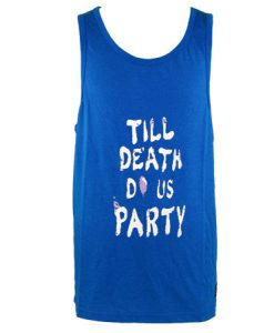 Till Death Do Us Party Tank Top