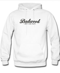 Badwood Made in Los Angeles Hoodie