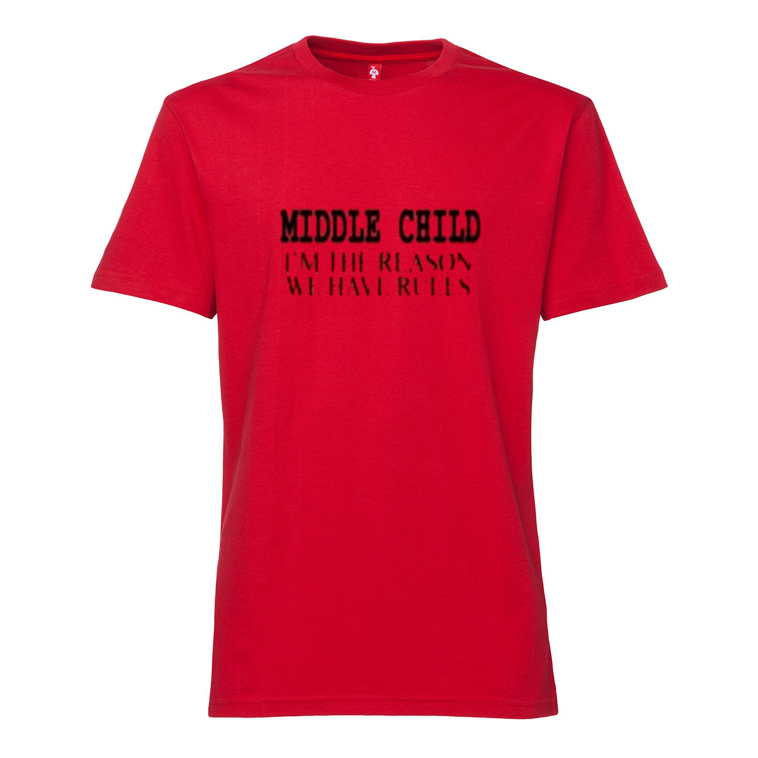 5d4bd5ff Middle Child i'm the Reason we Have Rules T Shirt