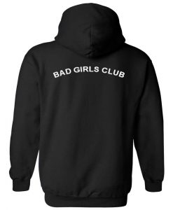 Bad girls club hoodie back