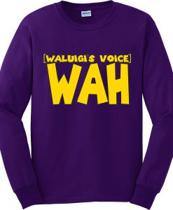 Waluigi's Voice Sweatshirt