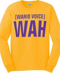 Wario Voice Wah Sweatshirt