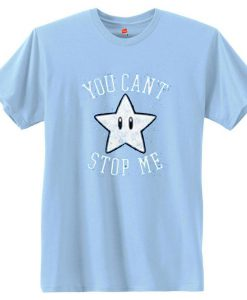 You Can't Stop Me Star T Shirt