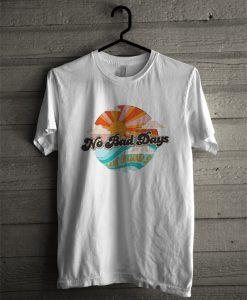 No Bad Days Livin On Cloud 9 Summer T Shirt