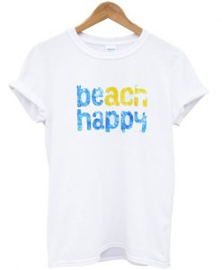 Beach Happy T Shirt
