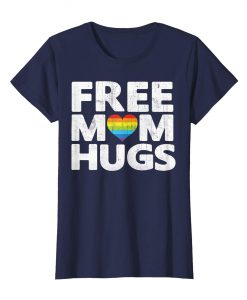 Free Mom Hugs T Shirt
