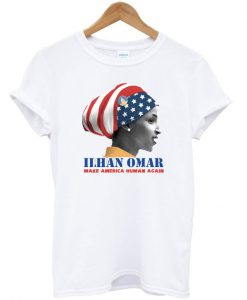 Ilhan Omar Make America Human Again T Shirt
