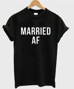Married AF T Shirt