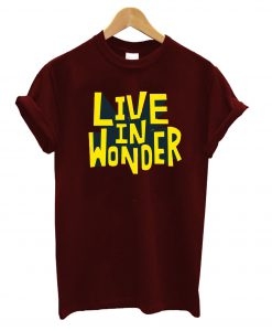 Live In Wonder T-Shirt