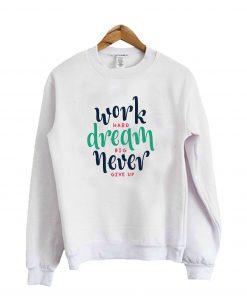 Work Hard Sweatshirt