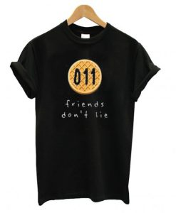 011 Friends Don't Lie T-Shirt