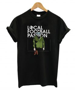 Local Football Pasion T-Shirt