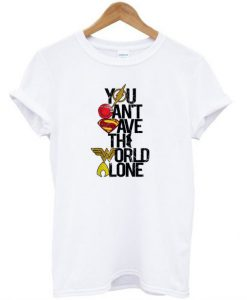You Can't Save the World Alone DC T-Shirt