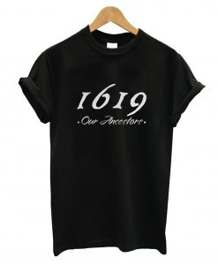 1619 Our Ancestors T-Shirt
