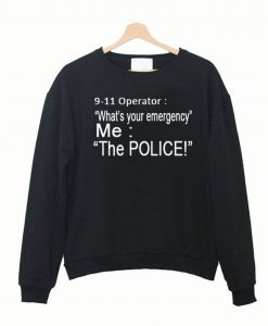 9 11 operator what your emergency sweatshirt