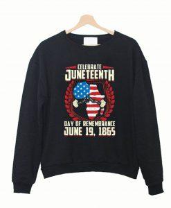 A Day Of Rememrance Juneteenth Celebrate Freedom Sweatshirt