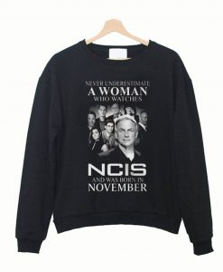 A Woman Who Watches Ncis And Was Born In November Sweatshirt