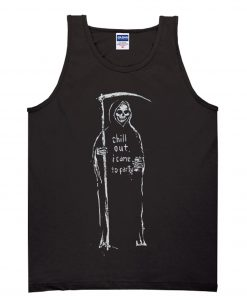 Chill Out I Came To Party Tanktop