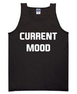 Current Mood Tanktop