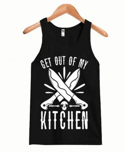 Get out of My Kitchen Tanktop