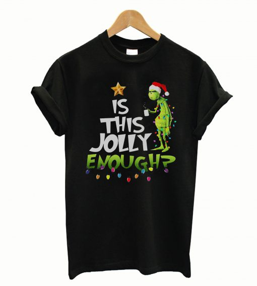 Is This Jolly Enough T-Shirt