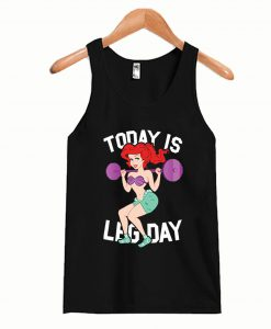 Today Is Leg Day Tanktop