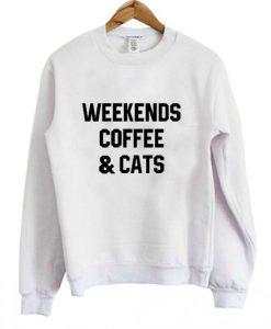 Weekends coffee and cats Sweatshirt