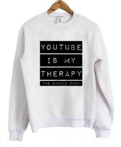 Youtube is my therapy the gabbie show Sweatshirt