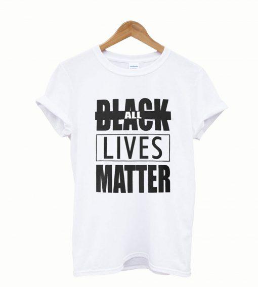All Black Lives Matter T shirt